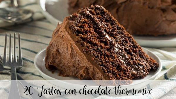 20 Tartas con Chocolate con Thermomix