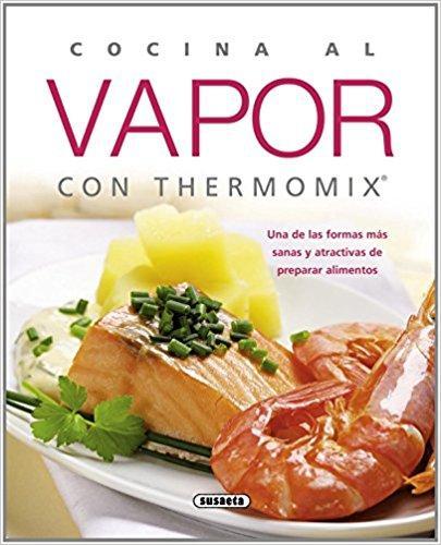 Cocina al vapor con thermomix - Libro Thermomix