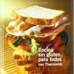 Cocina sin gluten para todos - Libros thermomix para celiacos