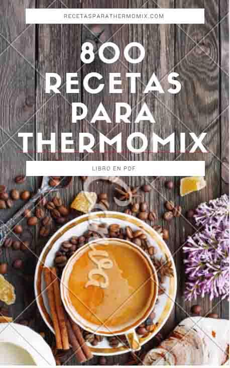 Libro Gratis 800 Recetas Para Thermomix Recetas Para Thermomix