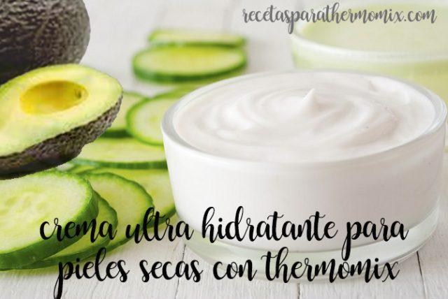 Crema ultra-hidratante especial para pieles secas con thermomix