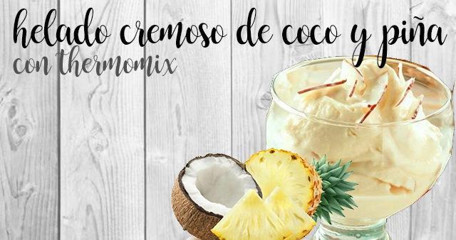 Helado cremoso de coco y piña con thermomix