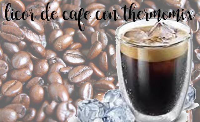 Licor de Cafe con Thermomix