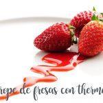 sirope de fresas con la Thermomix