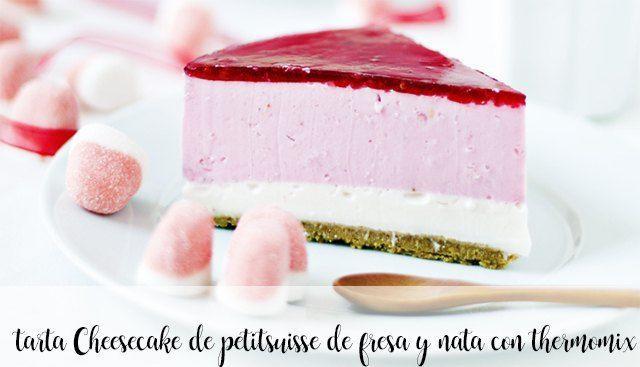 Tarta Cheesecake De Petitsuisse De Fresa Y Nata Con Thermomix Recetas Para Thermomix