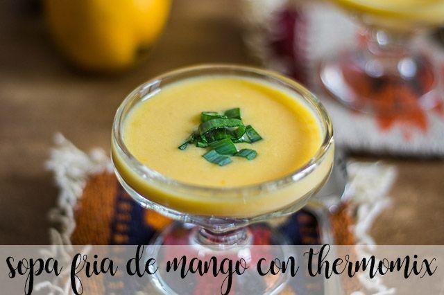 Sopa fría de mango con thermomix