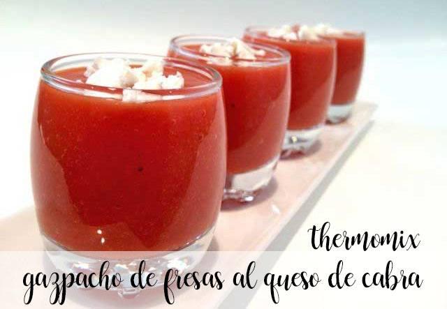 Gazpacho de fresas al queso de cabra con thermomix