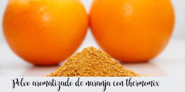 Polvo aromatizado de naranja con thermomix