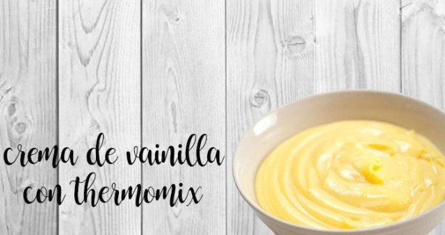 Crema de Vainilla con Thermomix