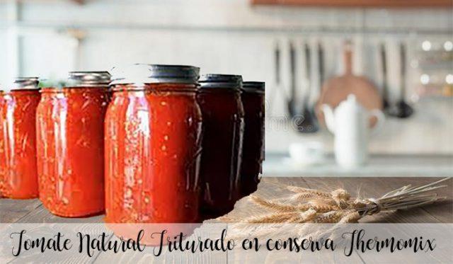 Tomate Natural Triturado en conserva con Thermomix