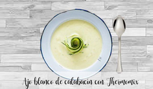 ajo blanco de calabacín con thermomix