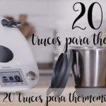 20 trucos con thermomix
