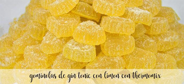 Gominolas de Gin Tonic y Limon con thermomix