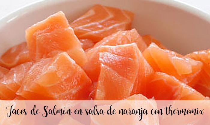 Tacos de Salmón en salsa de naranja con thermomix