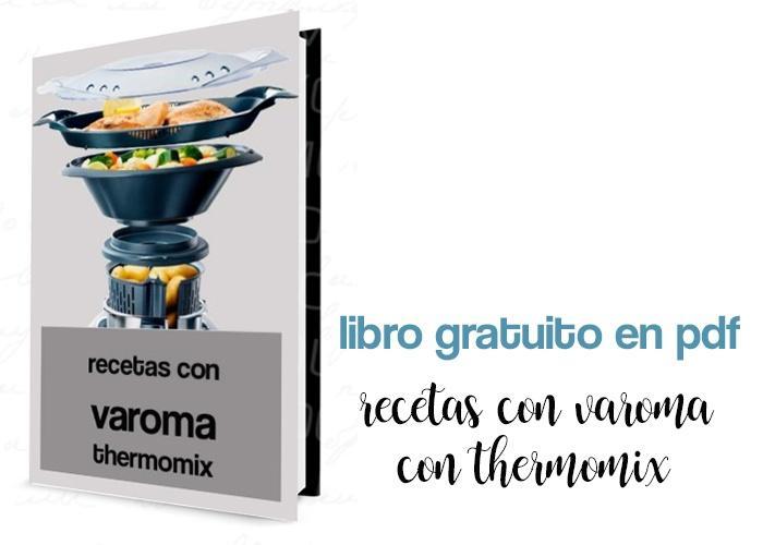 Libro Gratuito - Recetas con Varoma con thermomix