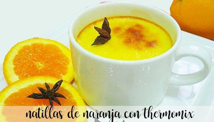 Natillas de naranja con Thermomix