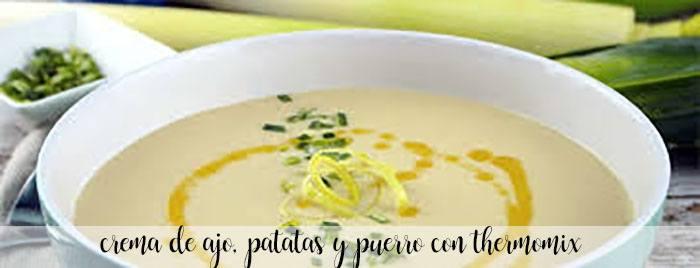 Crema de ajo con patatas y puerro con Thermomix