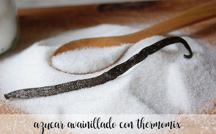 Azúcar de vainilla o avainillado con thermomix