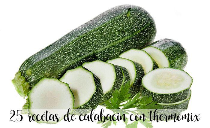 25 recetas con calabacin con thermomix
