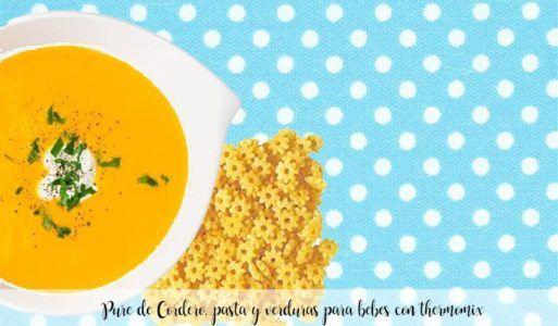 Pure de Cordero, pasta y verduras para bebes con thermomix