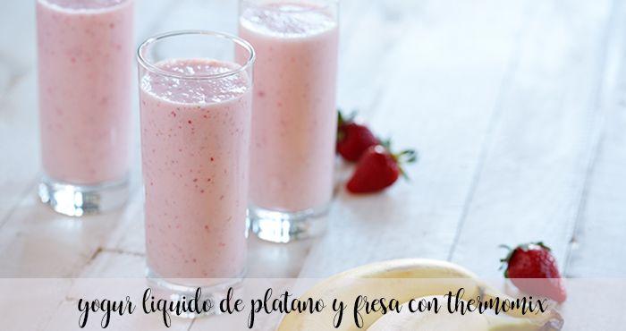 yogur liquido de platano y fresa con thermomix