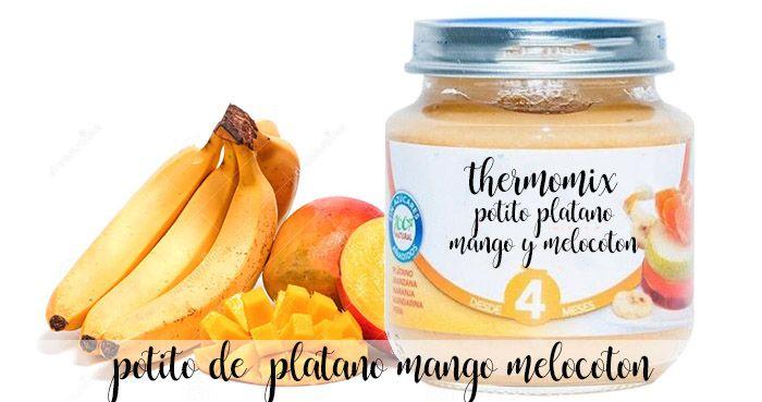 potito de platano, mango y melocoton para bebes con thermomix