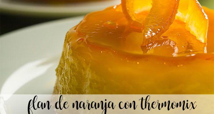 Flan de naranja con Thermomix
