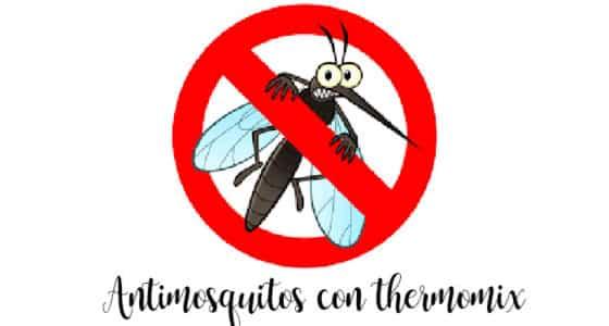 Antimosquitos con Thermomix