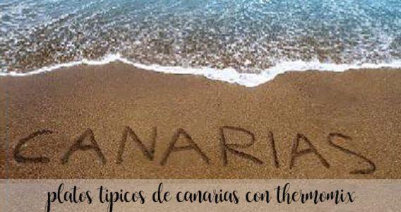 15 platos tipicos de Canarias con Thermomix