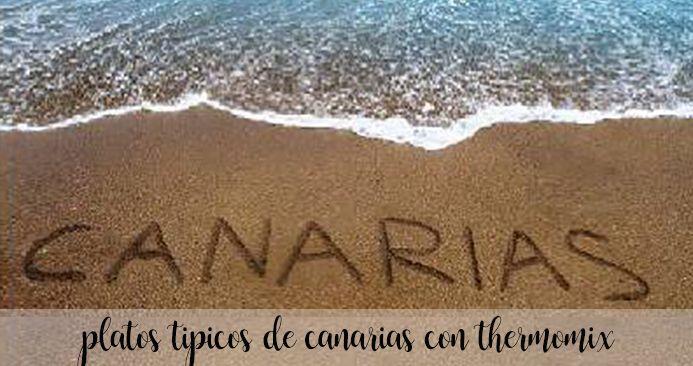 10 platos tipicos de Canarias con Thermomix