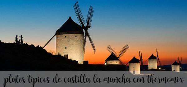 15 platos tipicos de Castilla la Mancha con Thermomix