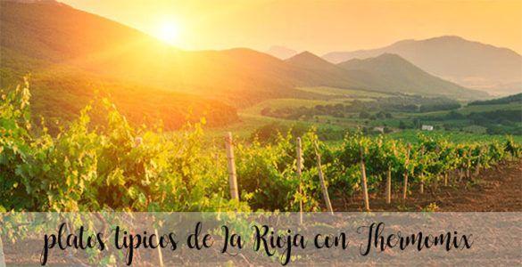 10 platos tipicos de La Rioja con Thermomix