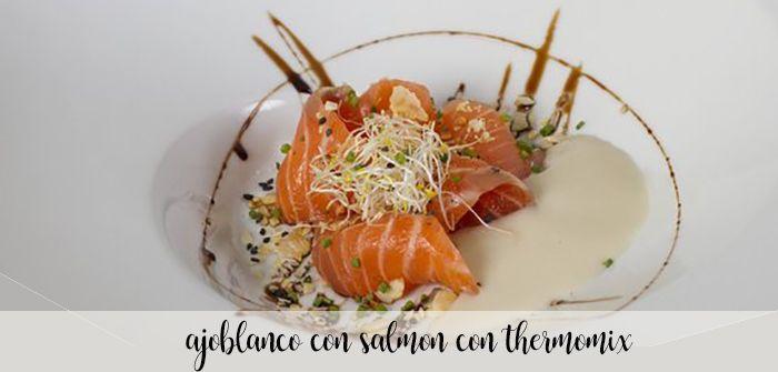 Ajoblanco con salmón marinado con Thermomix