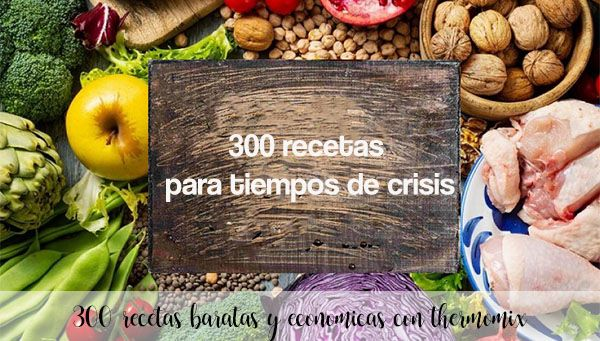300 recetas para tiempos de crisis con thermomix