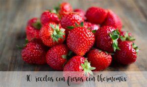 40 recetas con fresas con Thermomix