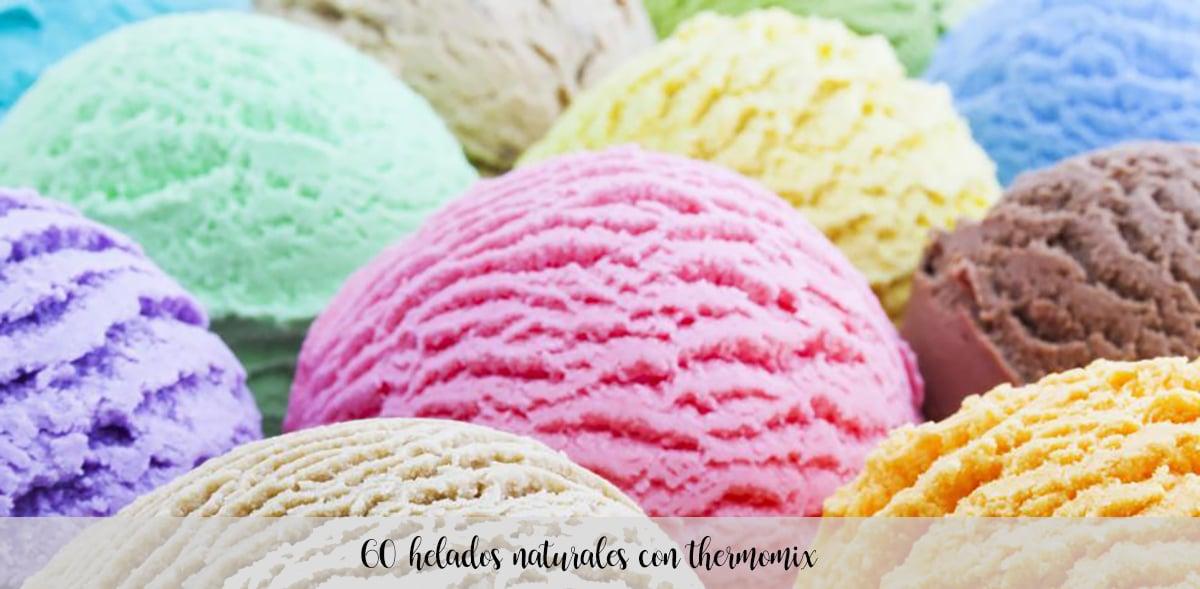 60 helados naturales con thermomix