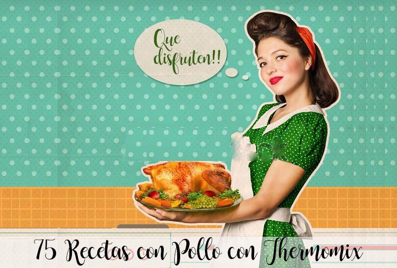 75 recetas con pollo con thermomix