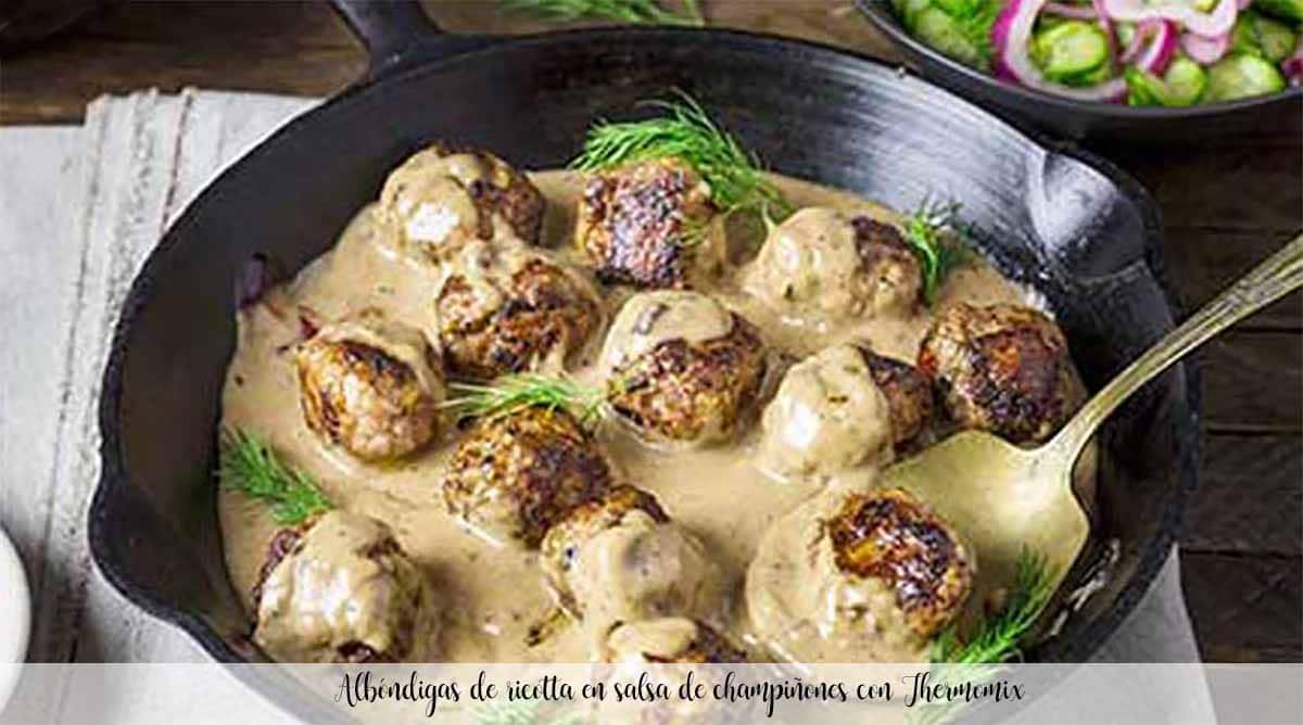 Albóndigas de ricotta en salsa de champiñones con Thermomix