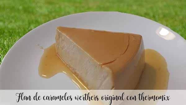 Flan de caramelos werthers original con thermomix