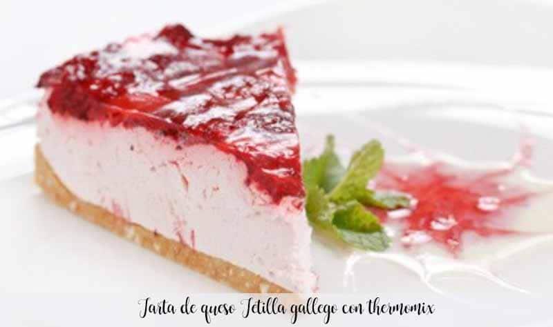 Tarta de queso Tetilla gallego con thermomix