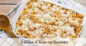 Tortellini al horno con thermomix