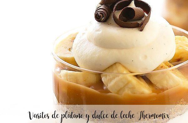 Vasitos de plátano y dulce de leche Thermomix