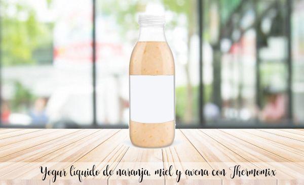 Yogur líquido de naranja, miel y avena con Thermomix