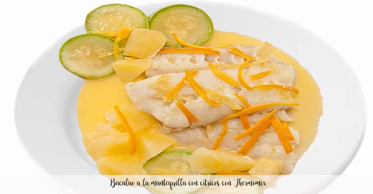 Bacalao a la mantequilla con cítricos con Thermomix