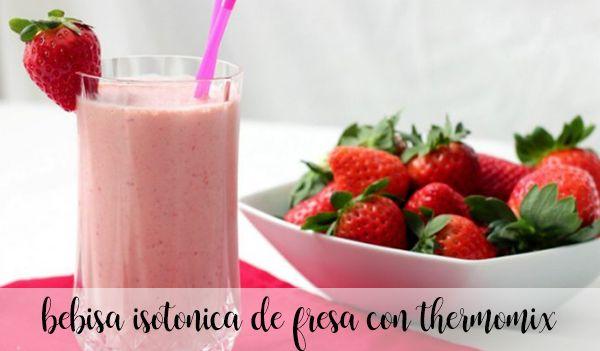 Bebida isotonica de fresa con thermomix