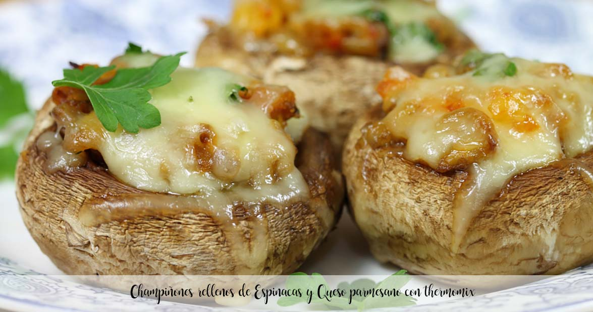 Champiñones rellenos de Espinacas y Queso parmesano con thermomix