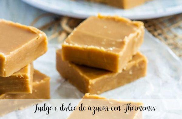 Fudge o dulce de azúcar con Thermomix