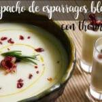 Gazpacho de espárrago blanco con thermomix