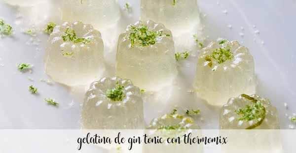 Gelatina de gin tonic con Thermomix