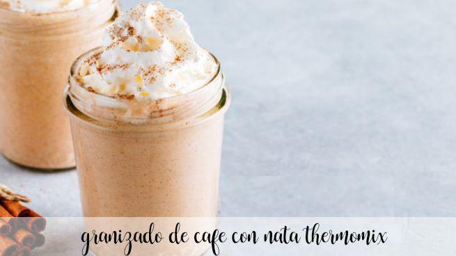 Granizado de café con crema con Thermomix